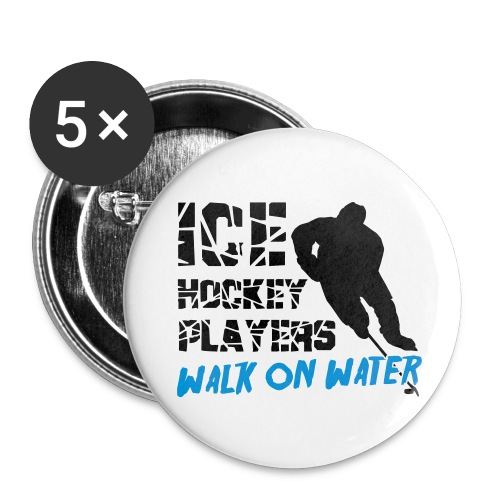 Ice Hockey Players Walk On Water  Badges - Buttons small 1''/25 mm (5-pack)