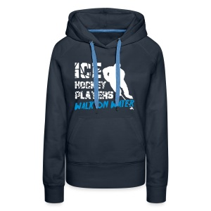 Ice Hockey Players Walk On Water Women's Hoodie - Women's Premium Hoodie