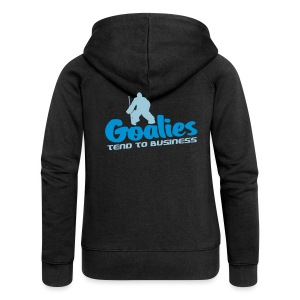 'Goalies Tend To Business' Women's Jacket - Women's Premium Hooded Jacket