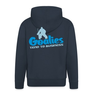 'Goalies Tend To Business' Men's Hooded Jacket - Men's Premium Hooded Jacket