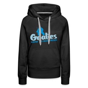 'Goalies Tend To Business' Women's Hoodie - Women's Premium Hoodie