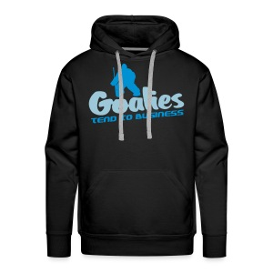 'Goalies Tend To Business' Men's Hoodie - Men's Premium Hoodie