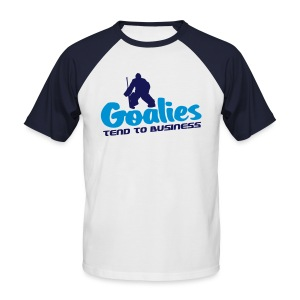'Goalies Tend To Business' Men's Baseball Shirt - Men's Baseball T-Shirt