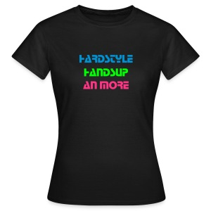 Hardstyle, HandsUp and more T-Shirt (W) - Frauen T-Shirt