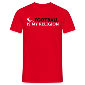 FOOTBALL IS MY RELIGION - Men's T-Shirt