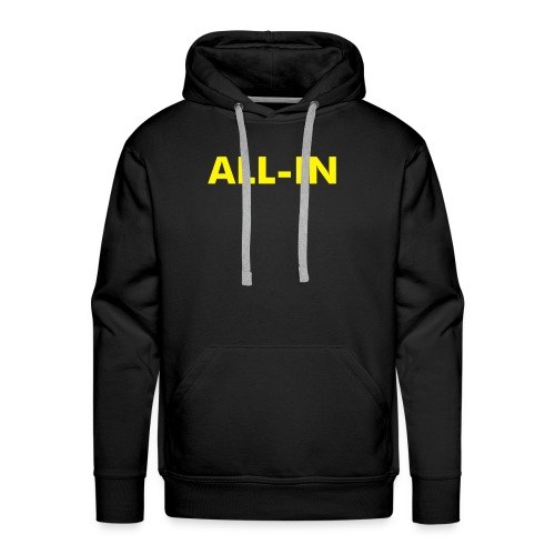 All-in & All-out YB - Men's Premium Hoodie
