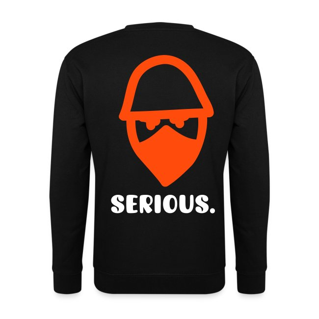 SERIOUS sweatshirt