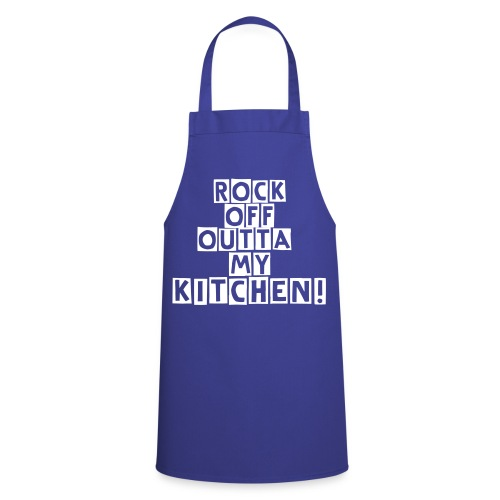 Cooking Apron - Apron with 'Rock off outta my kitchen' slogan