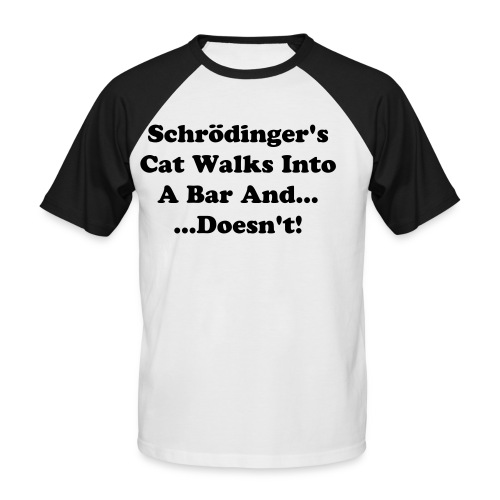 Schrödinger's Cat Funny - Men's Baseball T-Shirt