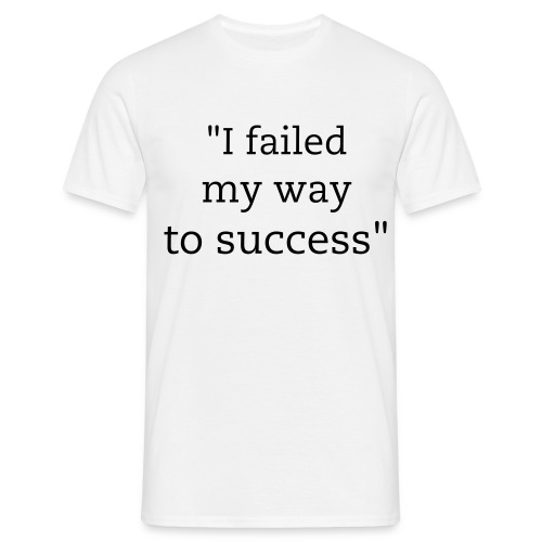 Failed to Success - Men's T-Shirt