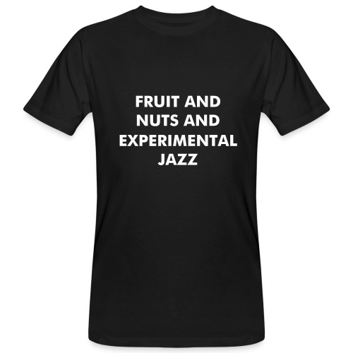 Fruit and nuts and experimental Jazz - Männer Bio-T-Shirt