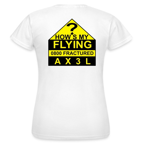 How's My Flying - women's white T - Women's T-Shirt