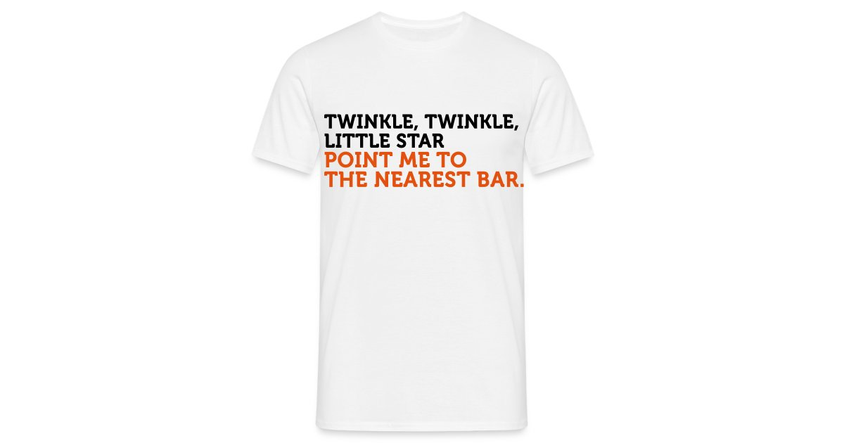 ddd30465a AlcoTops | Twinkle Twinkle Little Star Point Me To The Nearest Bar - Mens T- Shirt