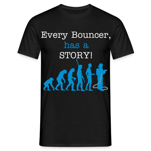 Every Bouncer has a STORY! - Men's T-Shirt