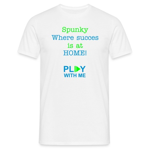 Spunky where succes is at HOME! - Men's T-Shirt