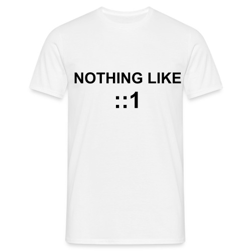 Nothing like ::1 (IPv6) - Camiseta hombre