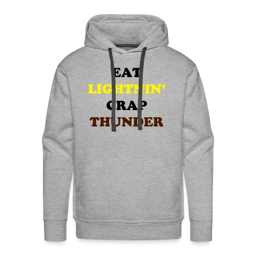 EAT LIGHTNIN' CRAP THUNDER - Men's Premium Hoodie