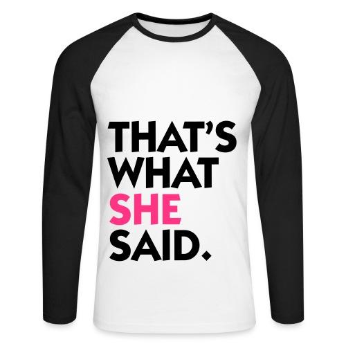 thats what she sad - Mannen baseballshirt lange mouw