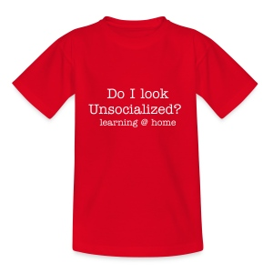 Unsocialized? - Teenage T-shirt