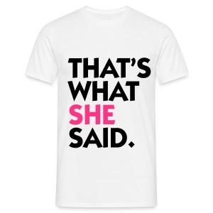 THAT'S WHAT TEE - Men's T-Shirt