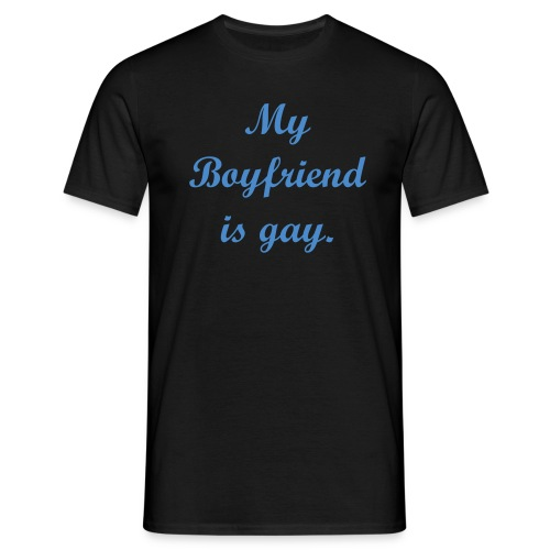 My Boyfriend is gay. T-Shirt schwarz - Männer T-Shirt