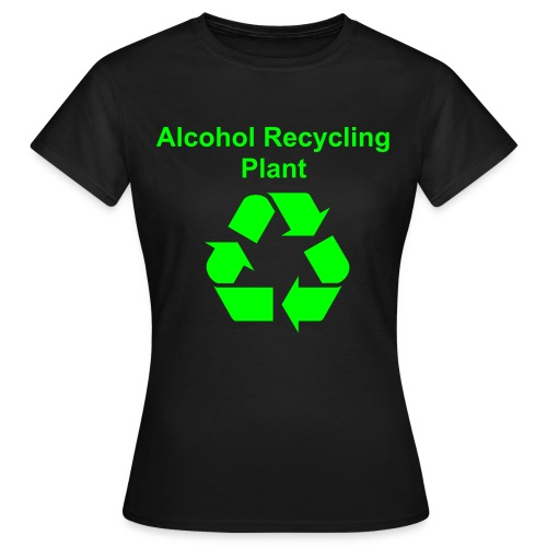 Alcohol Recycling - FEMALE - Women's T-Shirt