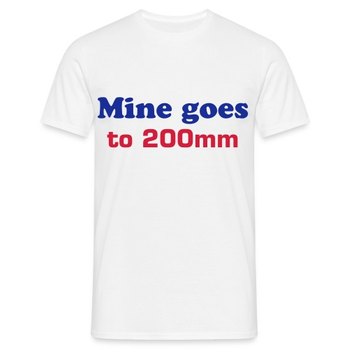 Mine goes to 200mm - Men's T-Shirt