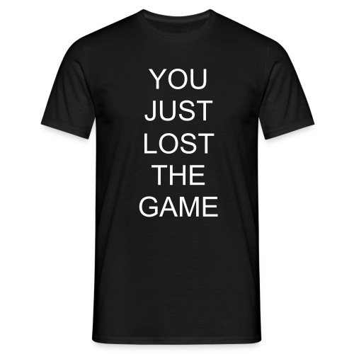 You just lost the game tee - Men's T-Shirt