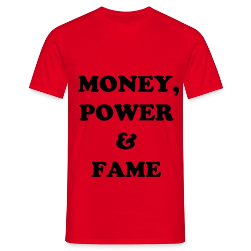 Money, power & fame, rood - Mannen T-shirt