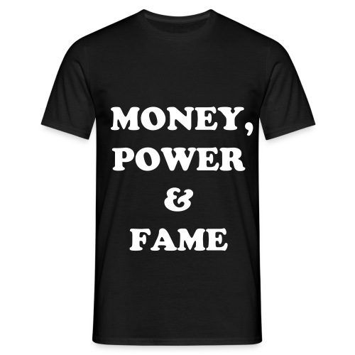 Money, power & fame, zwart - Mannen T-shirt