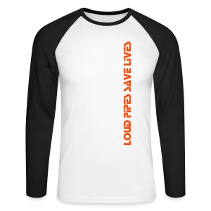 Loud Pipes Saves Lives - Men's Long Sleeve Baseball T-Shirt