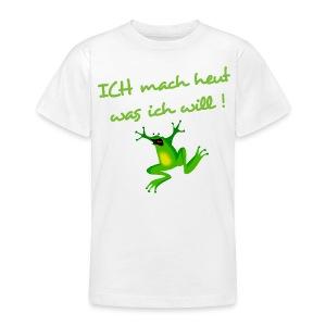 Ich mach heut was ich will ! - Teenager T-Shirt