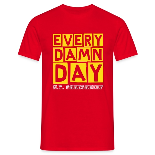 Every Damn Day - Männer T-Shirt