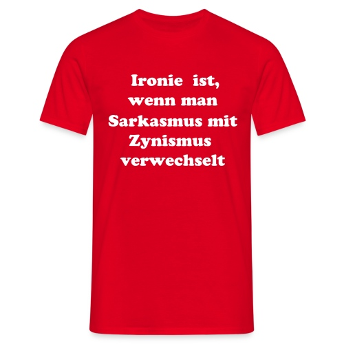 Ironie red - Männer T-Shirt