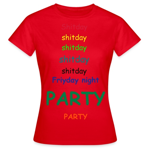 shitday-PARTY - Vrouwen T-shirt
