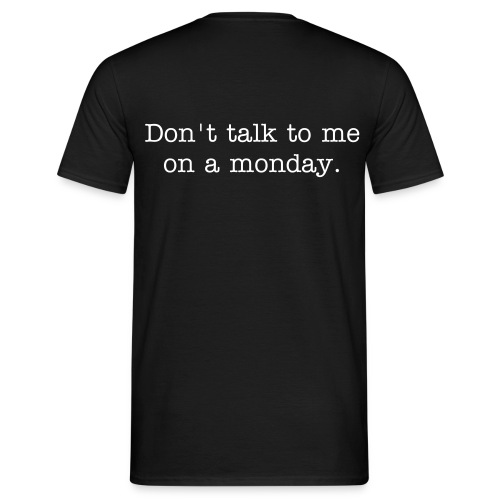 Don't talk to me on a  monday - Mannen T-shirt