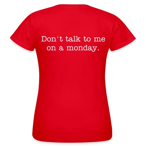 Don't talk to me on a  monday - Vrouwen T-shirt