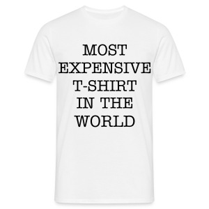 Most Expensive Shirt - Men's T-Shirt