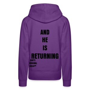 ...And his returning - Women's Premium Hoodie