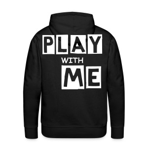 PLAY WITH ME|BLACK| PART NO oNE - Männer Premium Hoodie