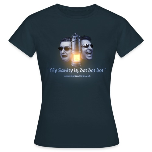 My Sanity... Girls T-Shirt - Women's T-Shirt