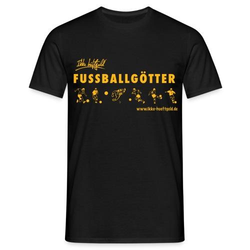 Ikke Hüftgold - Fussballgötter - Männer T-Shirt