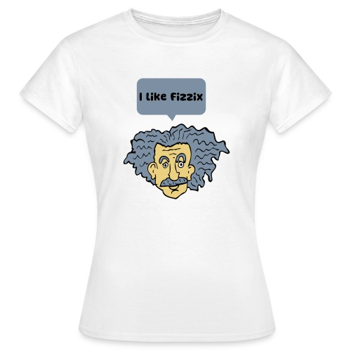 Einstein likes fizzix for women - Women's T-Shirt