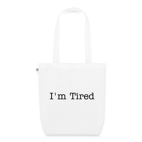 Tired Bag - EarthPositive Tote Bag
