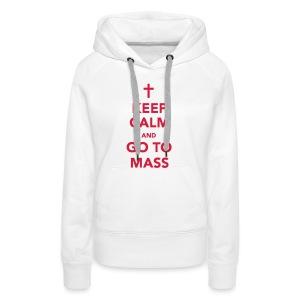 KEEP CALM...MASS - Women's Premium Hoodie