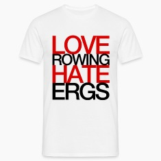 Love Rowing Hate Ergs - Rowing T-Shirt