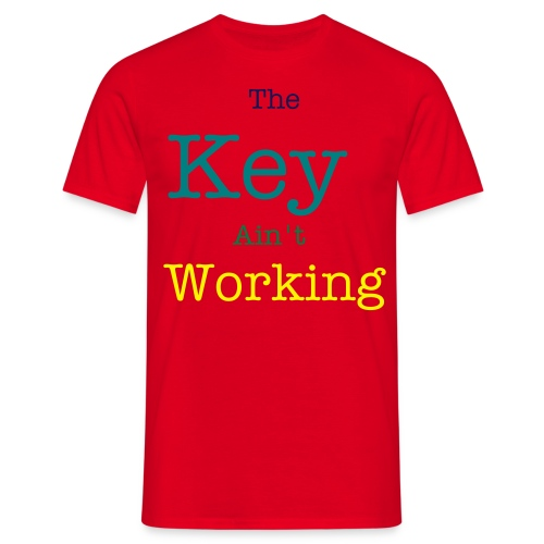 The Key Ain't Working Men's T-Shirt - Men's T-Shirt
