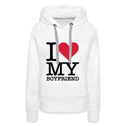 I ♥ My Boyfriend - Sweat-shirt à capuche Premium pour femmes