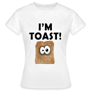 i'm toast - Women's T-Shirt