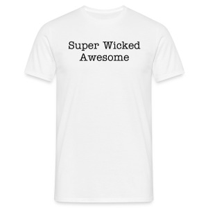 Super Wicked Awesome - Men's T-Shirt